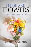 These Are Your Flowers ebook cover